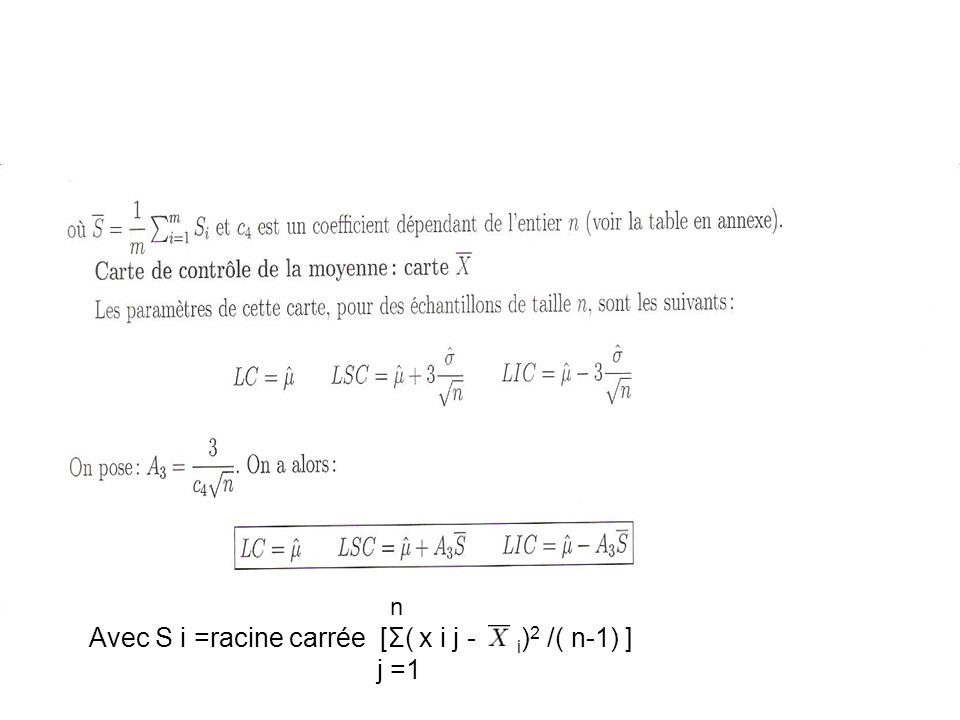 Avec S i =racine carrée [Σ( x i j - i)2 /( n-1) ] j =1